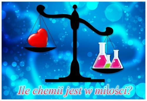 Ile chemii jest w miłości